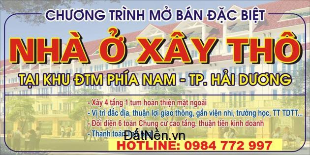 Mở bán nhà ở xây thô - Giá gốc tại khu ĐTM phía Nam, TP Hải Dương