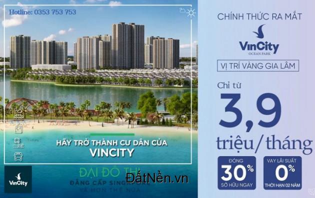 Vincity Ocean Park - Chỉ từ 700tr/căn - Hỗ trợ vay 70% đến 35năm - Ưu đãi Ck tới 12,5%