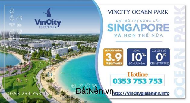 VincityOceanPark - Đóng 10% ký ngay HĐ - Trả góp chỉ từ 3,9tr - Vay 70% miễn lãi+gốc 2năm
