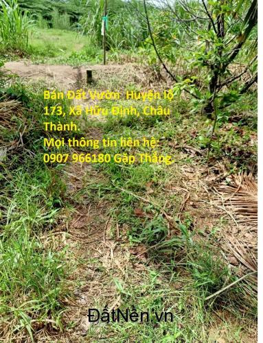 Bán Đất Vườn  Huyện lộ 173, Xã Hữu Định, Châu Thành