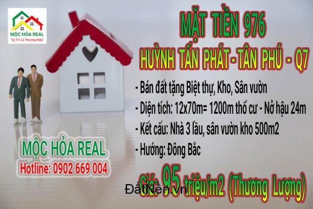 Chính chủ cần Bán gấp ( bán đất tặng nhà có sẵn) Đất mặt Tiền 976 Huỳnh Tấn Phát - Tân Phú - Quận 7