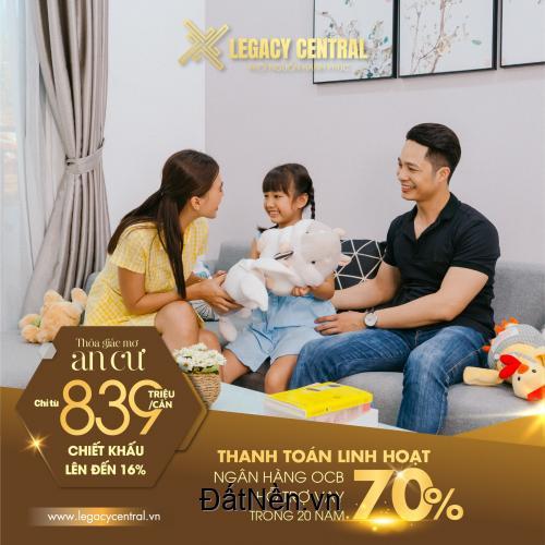Chính thức mở bán Căn hộ Legacy central ngay trung tâm thành phố Thuận An