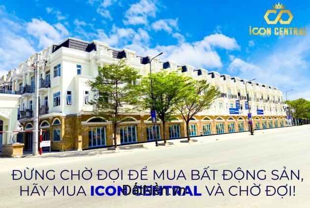 Icon Central - Đầu tư an toàn, an cư lý tưởng.