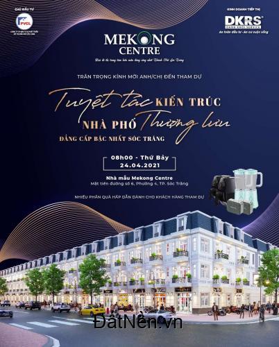 Nhà phố Thương Mại Mekong Centre Tp Sóc Trăng