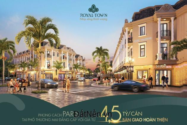 Phong cách Paris tại phố thương mại Royal Town đẳng cấp với giá từ 4,5 tỷ/căn